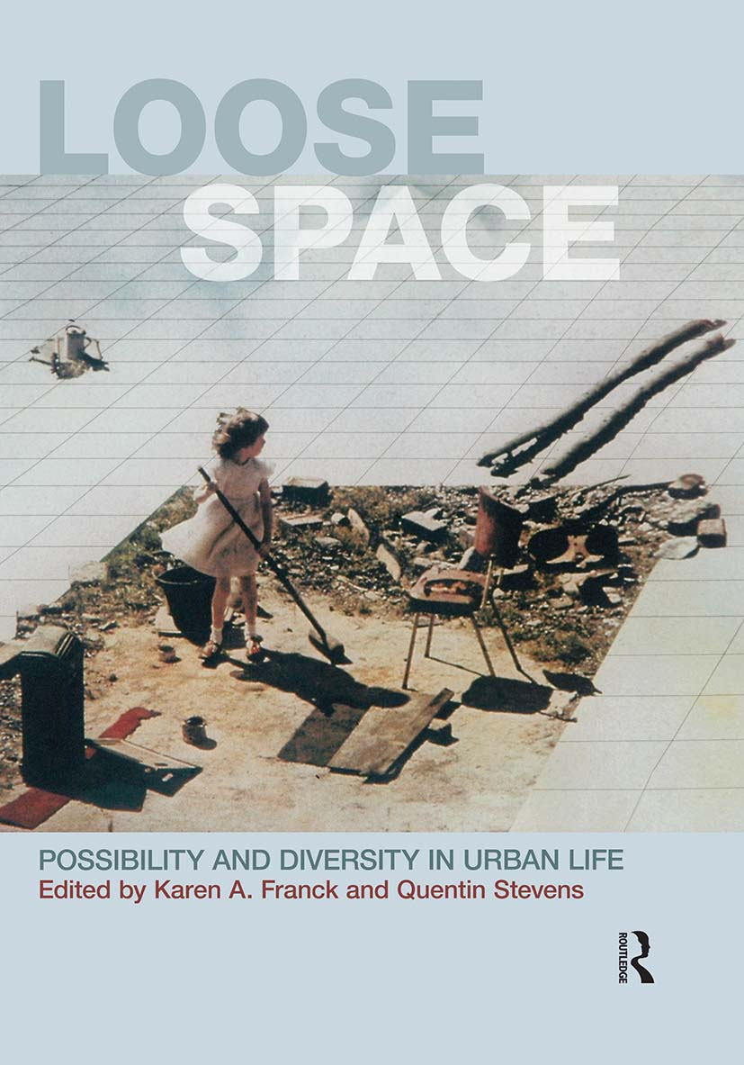 Loose Space: Possibility and Diversity in Urban Life, 1st Edition (Paperback) book cover