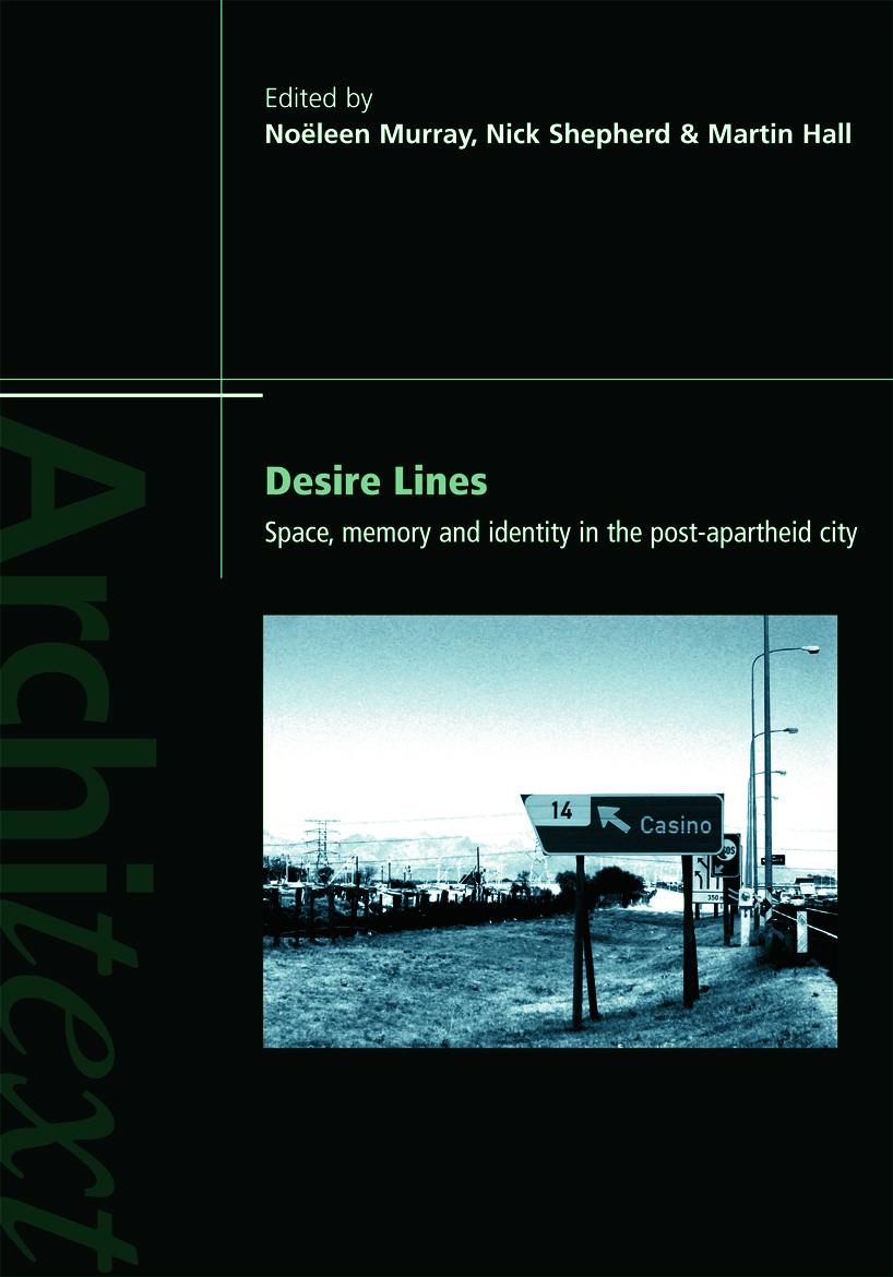 Desire Lines: Space, Memory and Identity in the Post-Apartheid City (Paperback) book cover