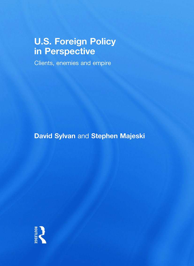 U.S. Foreign Policy in Perspective: Clients, enemies and empire (Hardback) book cover
