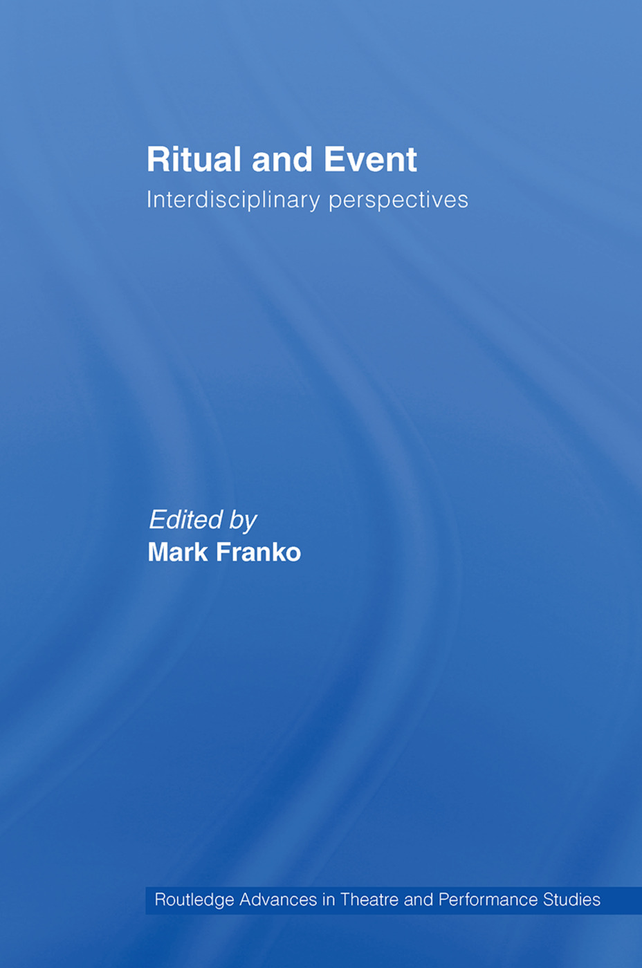 Ritual and Event: Interdisciplinary Perspectives book cover