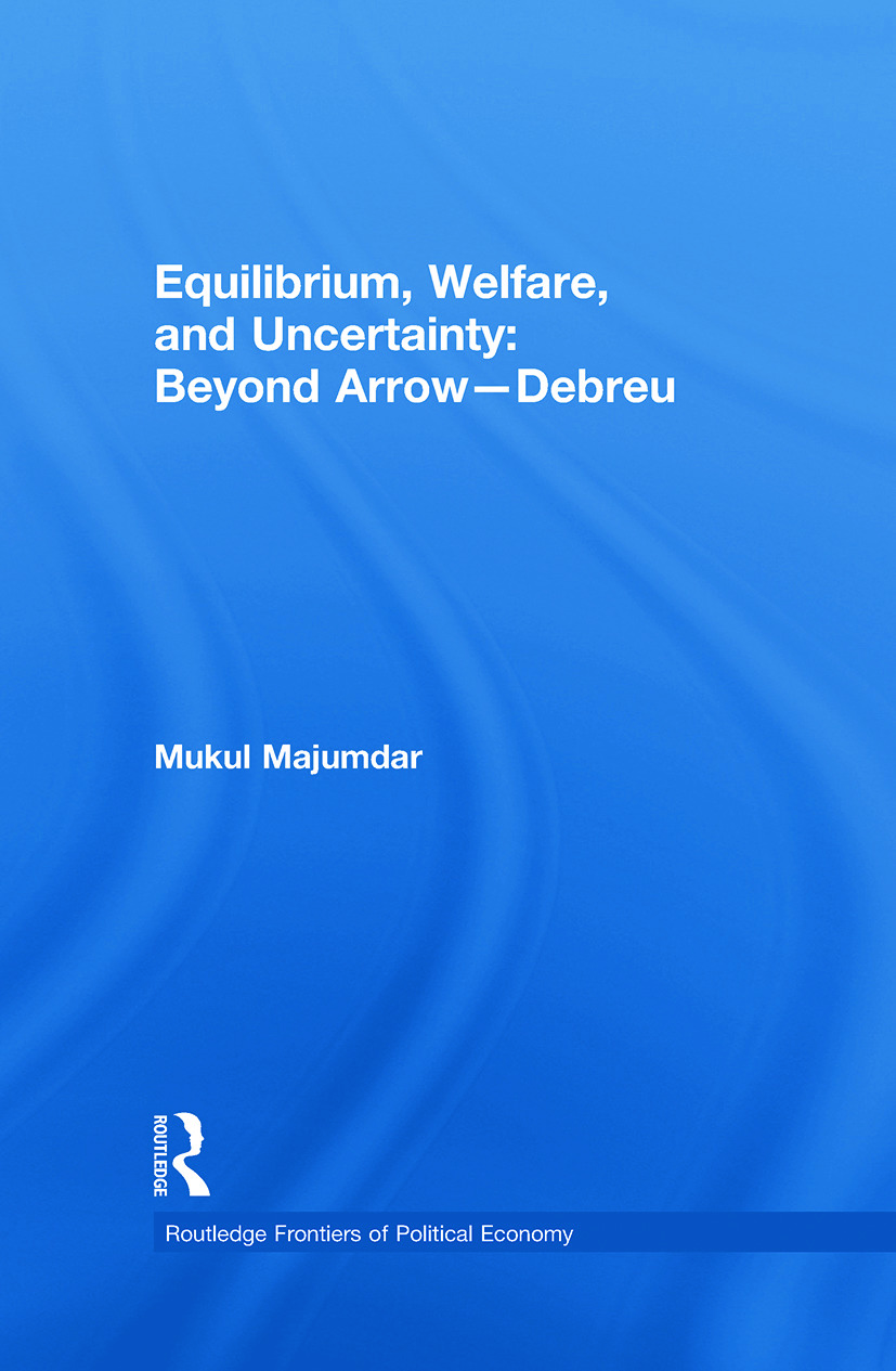 Equilibrium, Welfare and Uncertainty: Beyond Arrow-Debreu: 1st Edition (Hardback) book cover