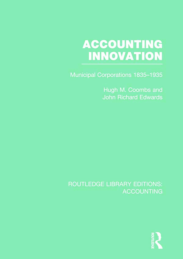 Accounting Innovation (RLE Accounting): Municipal Corporations 1835-1935 (Hardback) book cover