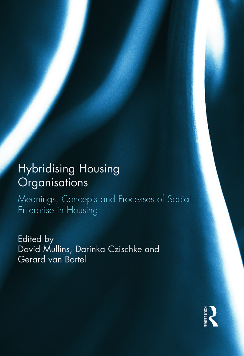 Hybridising Housing Organisations: Meanings, Concepts and Processes of Social Enterprise in Housing (Hardback) book cover