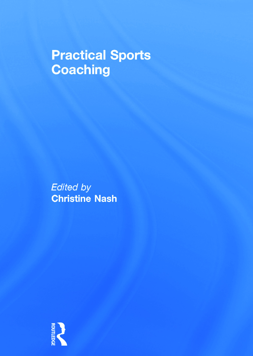 Practical Sports Coaching: 1st Edition (Hardback) book cover
