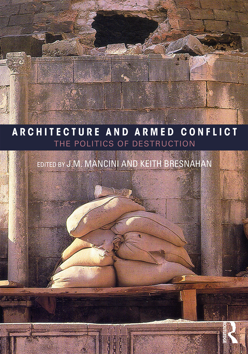 Architecture and Armed Conflict: The Politics of Destruction, 1st Edition (Paperback) book cover