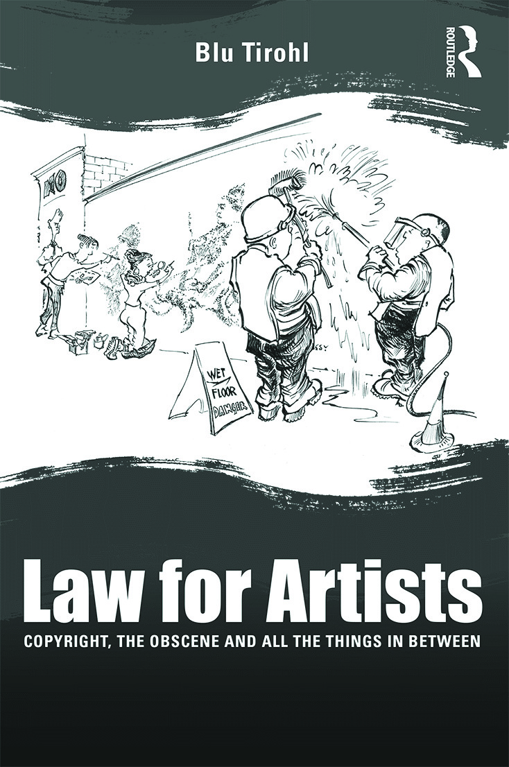 Law for Artists: Copyright, the obscene and all the things in between book cover