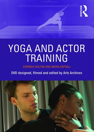 Yoga and Actor Training: 1st Edition (Pack - Book and DVD) book cover