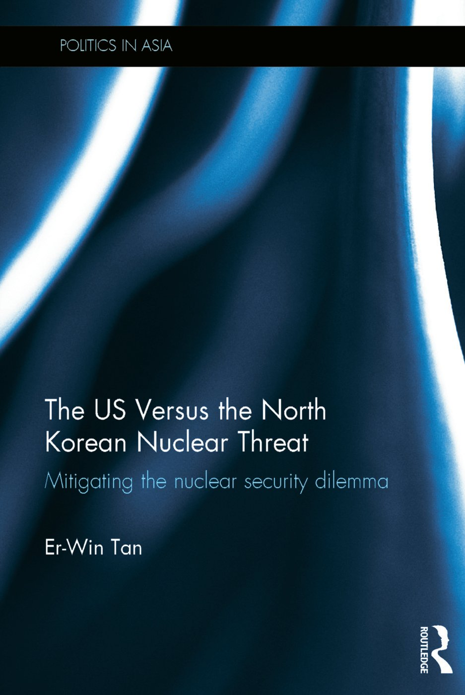 The US Versus the North Korean Nuclear Threat: Mitigating the Nuclear Security Dilemma book cover