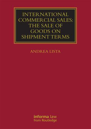 International Commercial Sales: The Sale of Goods on Shipment Terms (Hardback) book cover
