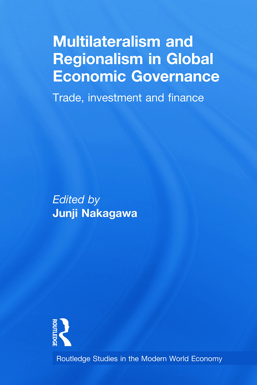 Multilateralism and Regionalism in Global Economic Governance: Trade, Investment and Finance (Paperback) book cover