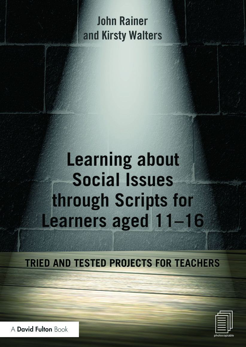 Learning about Social Issues through Scripts for Learners aged 11-16: Tried and tested projects for teachers book cover