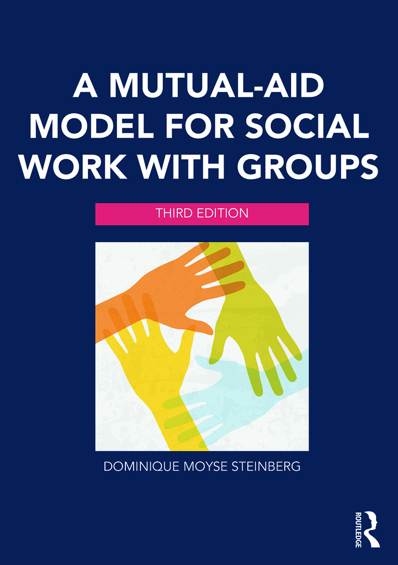 A Mutual-Aid Model for Social Work with Groups: 3rd Edition (Paperback) book cover