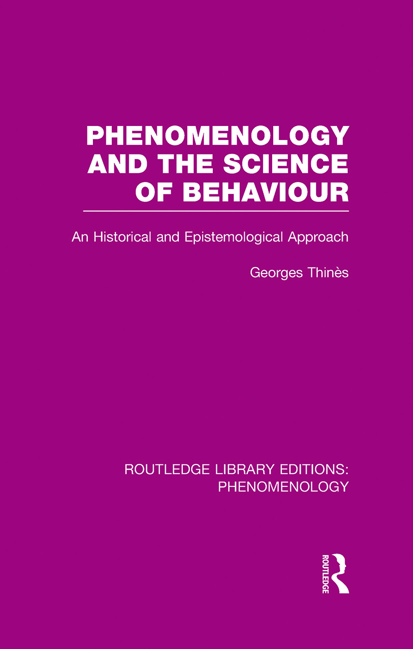 Phenomenology and the Science of Behaviour: An Historical and Epistemological Approach book cover