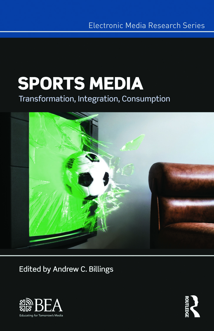 Sports Media: Transformation, Integration, Consumption, 1st Edition (Paperback) book cover