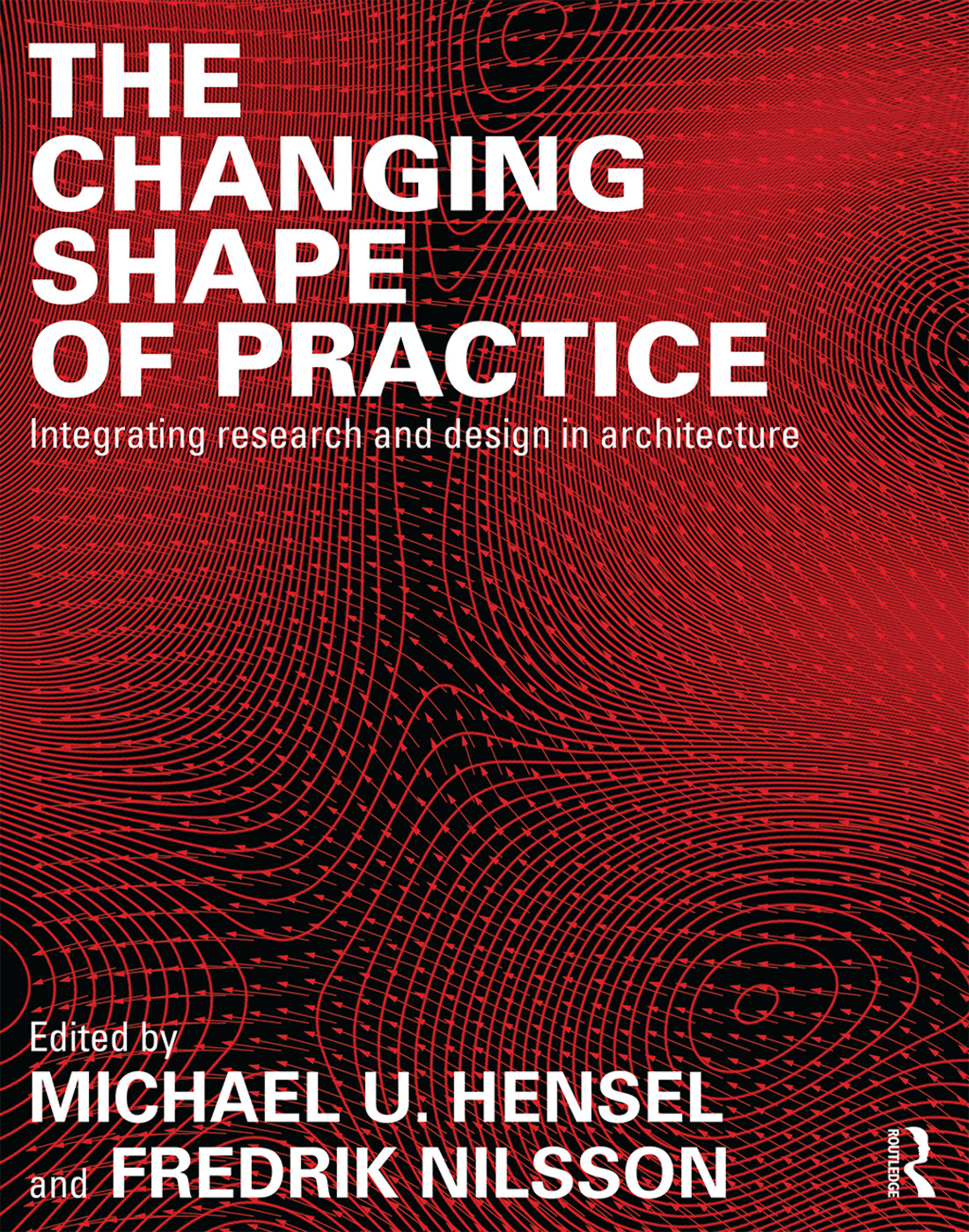 The Changing Shape of Practice: Integrating Research and Design in Architecture, 1st Edition (Paperback) book cover