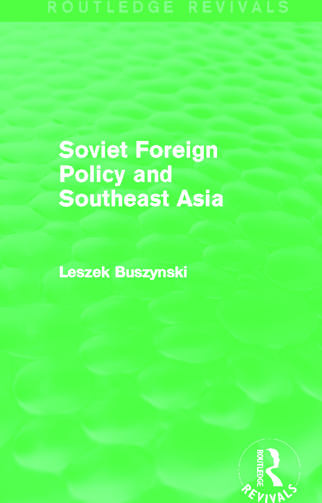 Soviet Foreign Policy and Southeast Asia (Routledge Revivals)