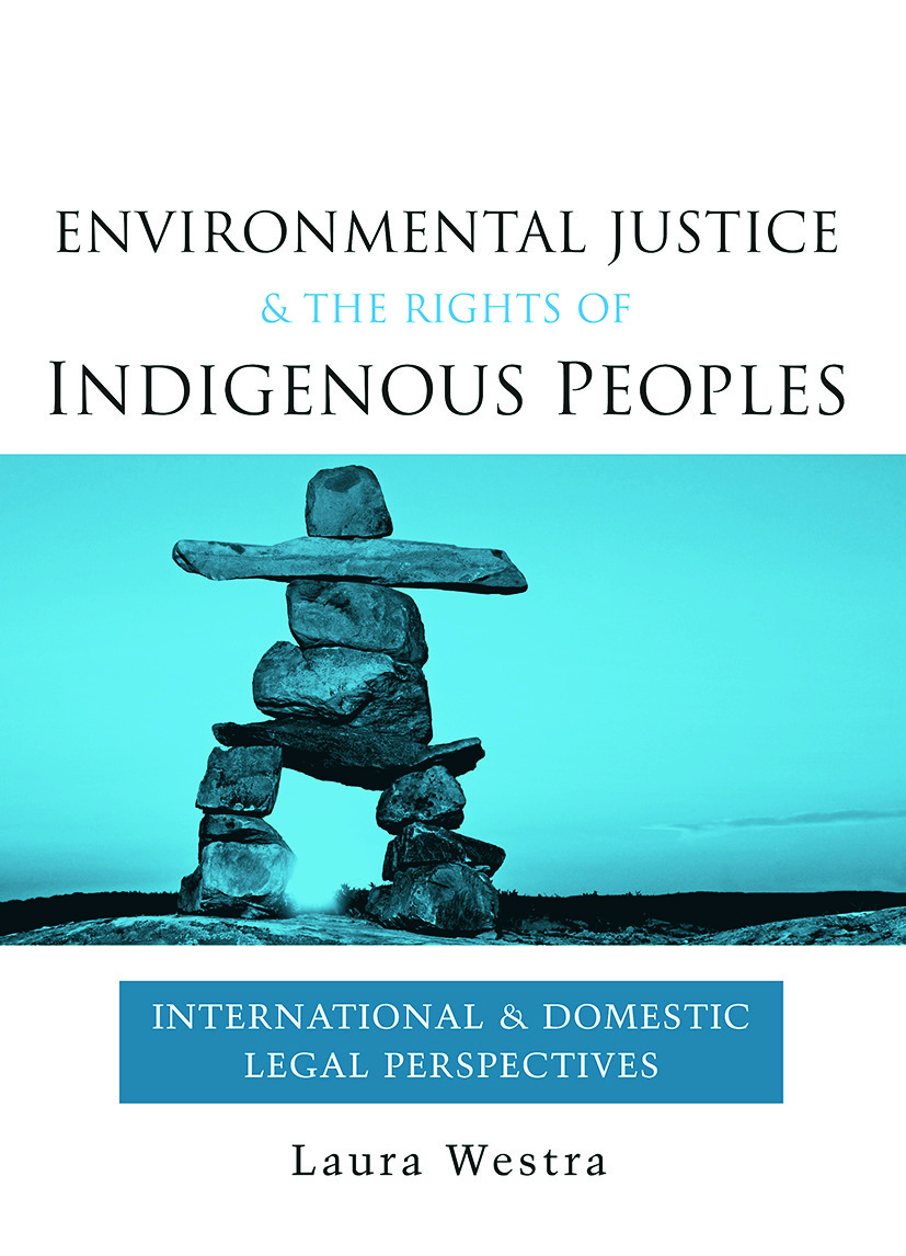 Environmental Justice and the Rights of Indigenous Peoples: International and Domestic Legal Perspectives, 1st Edition (Paperback) book cover