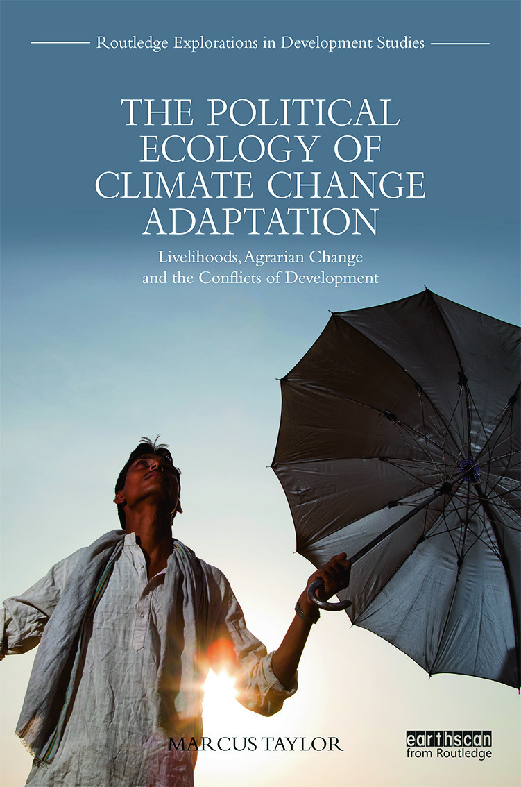 The Political Ecology of Climate Change Adaptation: Livelihoods, agrarian change and the conflicts of development (Hardback) book cover