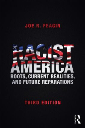 Racist America: Roots, Current Realities, and Future Reparations, 3rd Edition (Paperback) book cover