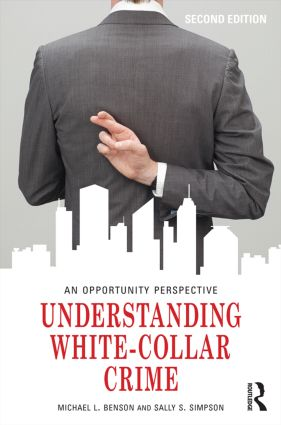 Understanding White-Collar Crime: An Opportunity Perspective book cover