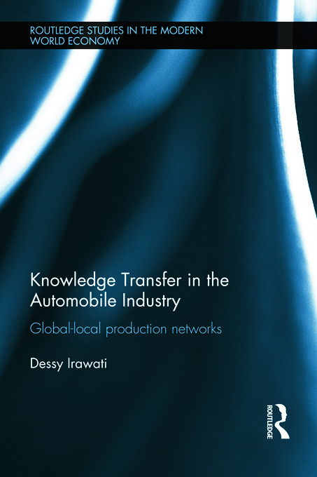 Knowledge Transfer in the Automobile Industry: Global-Local Production Networks, 1st Edition (Paperback) book cover