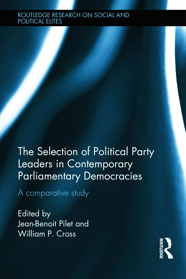 The Selection of Political Party Leaders in Contemporary Parliamentary Democracies: A Comparative Study book cover
