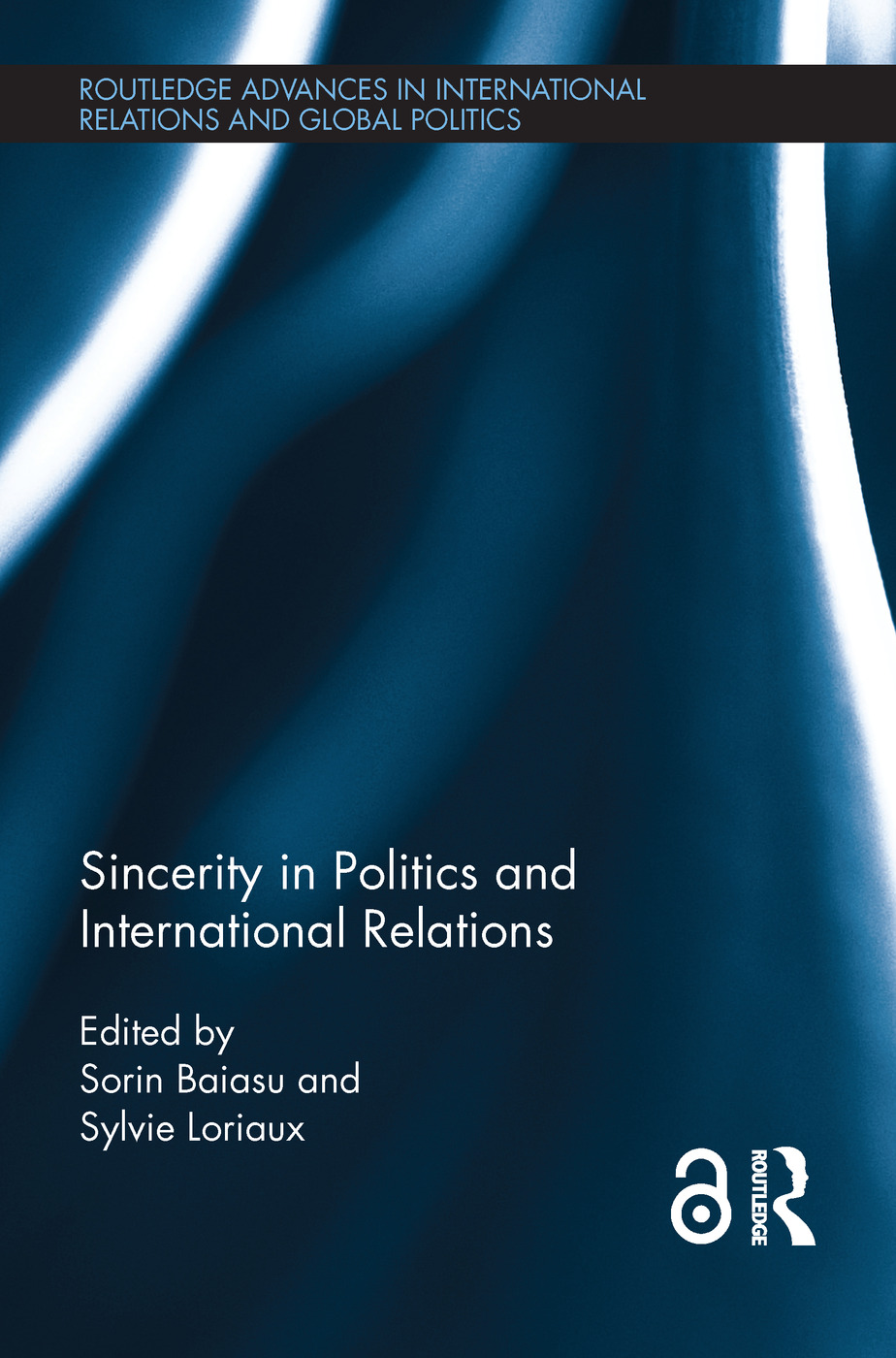 Sincerity in Politics and International Relations (Open Access): 1st Edition (Hardback) book cover