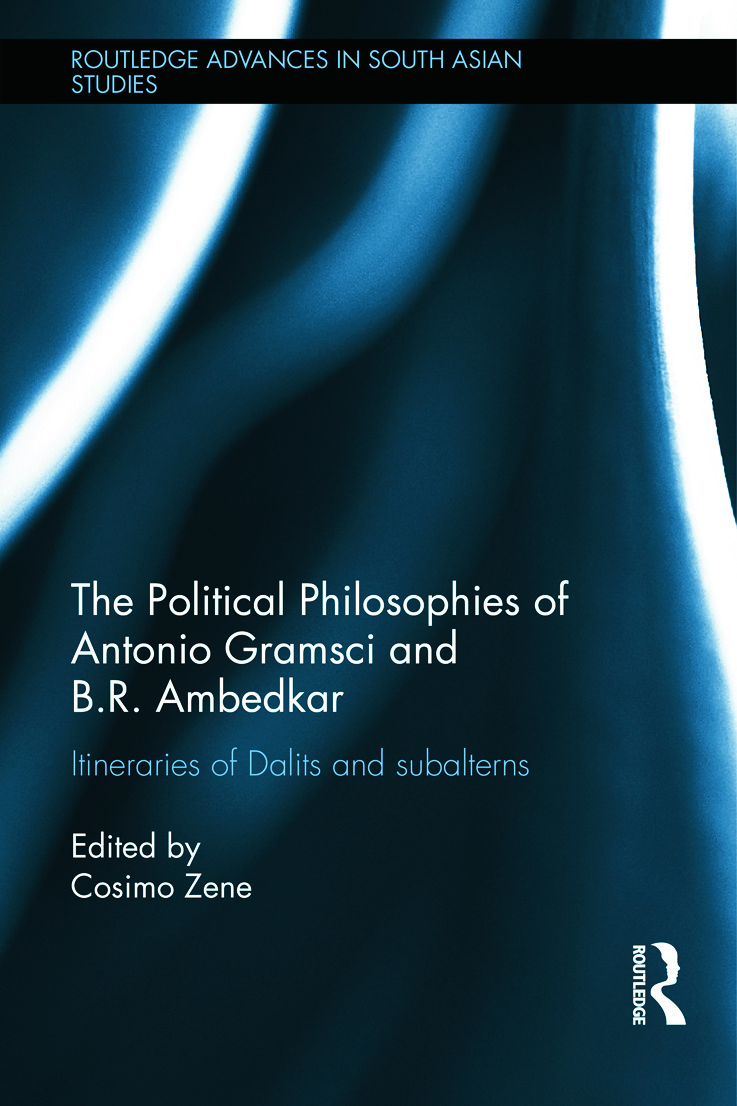 The Political Philosophies of Antonio Gramsci and B. R. Ambedkar: Itineraries of Dalits and Subalterns (Hardback) book cover