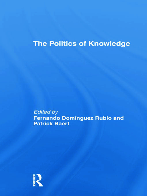The Politics of Knowledge (Paperback) book cover