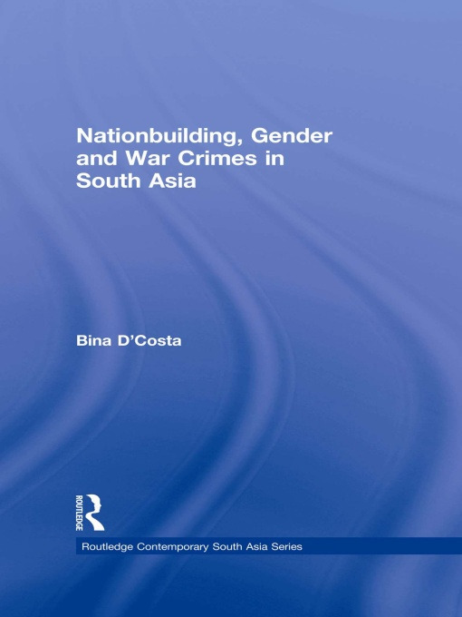 Nationbuilding, Gender and War Crimes in South Asia: 1st Edition (Paperback) book cover