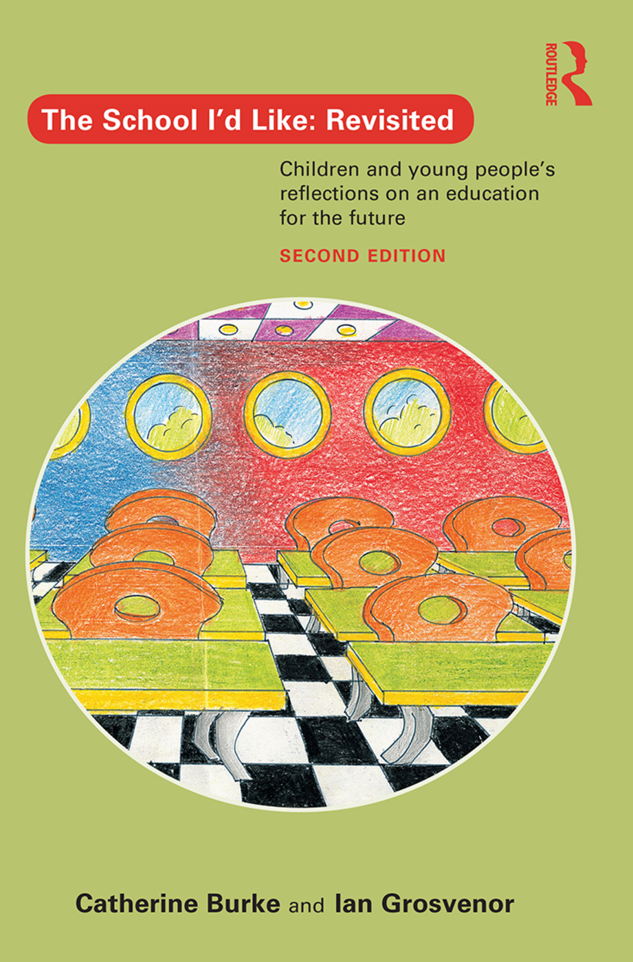 The School I'd Like: Revisited: Children and young people's reflections on an education for the future, 2nd Edition (Paperback) book cover