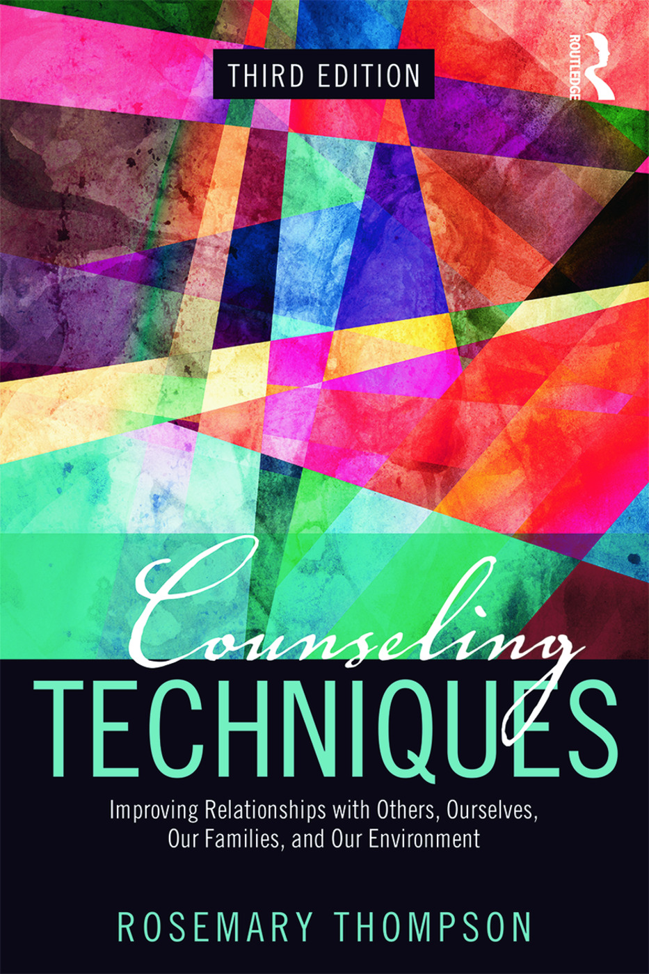 Counseling Techniques: Improving Relationships with Others, Ourselves, Our Families, and Our Environment, 3rd Edition (Paperback) book cover