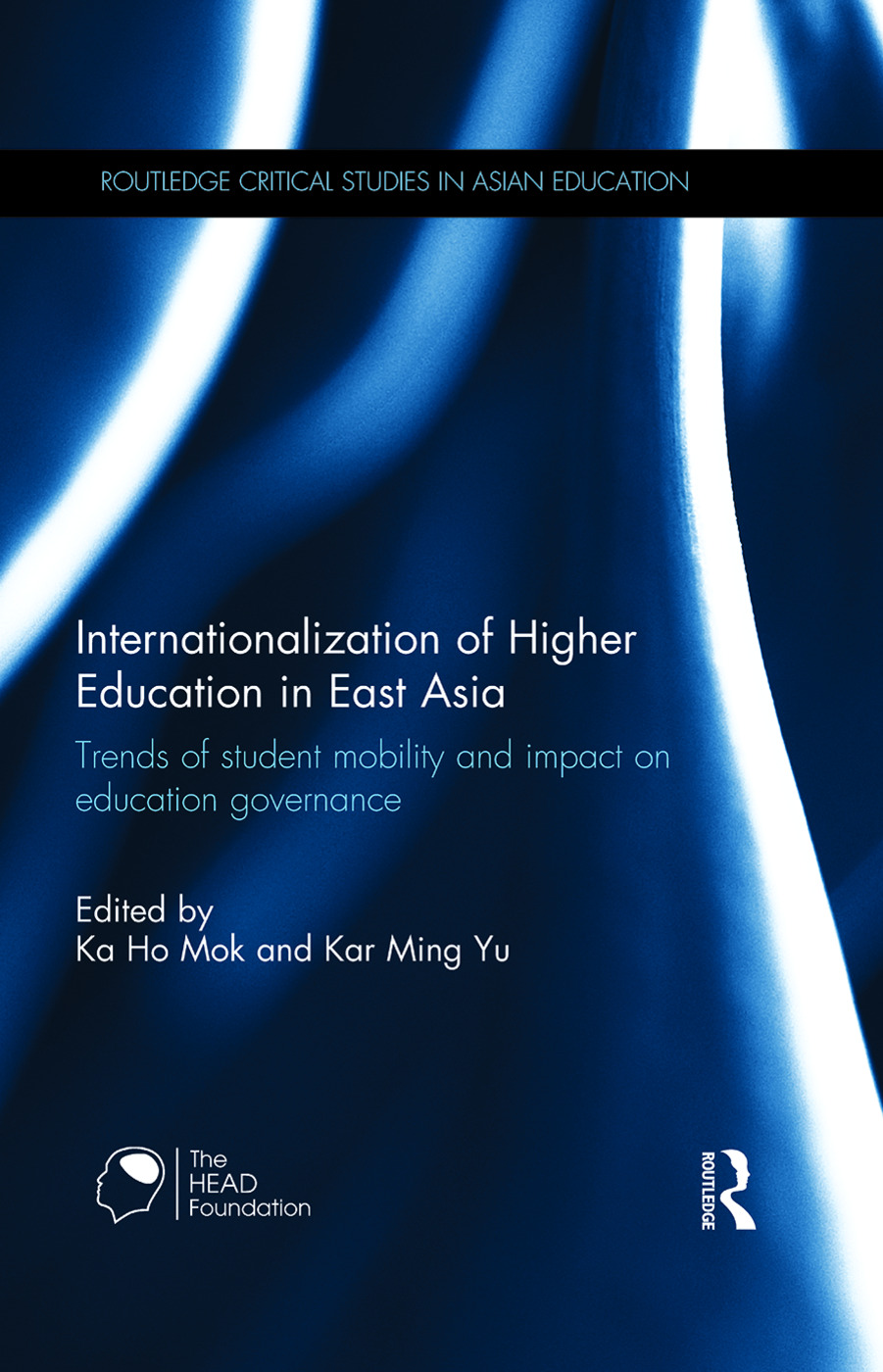 Internationalization of Higher Education in East Asia: Trends of student mobility and impact on education governance (Hardback) book cover
