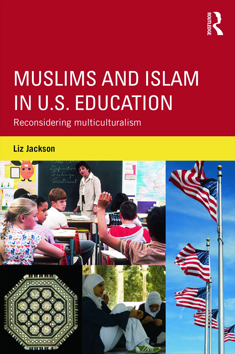 Muslims and Islam in U.S. Education: Reconsidering multiculturalism (Hardback) book cover