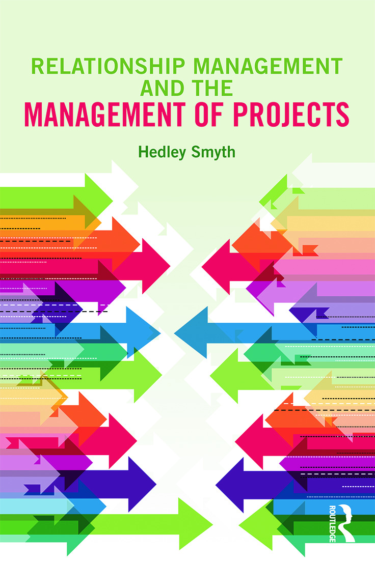 Relationship Management and the Management of Projects: 1st Edition (Paperback) book cover