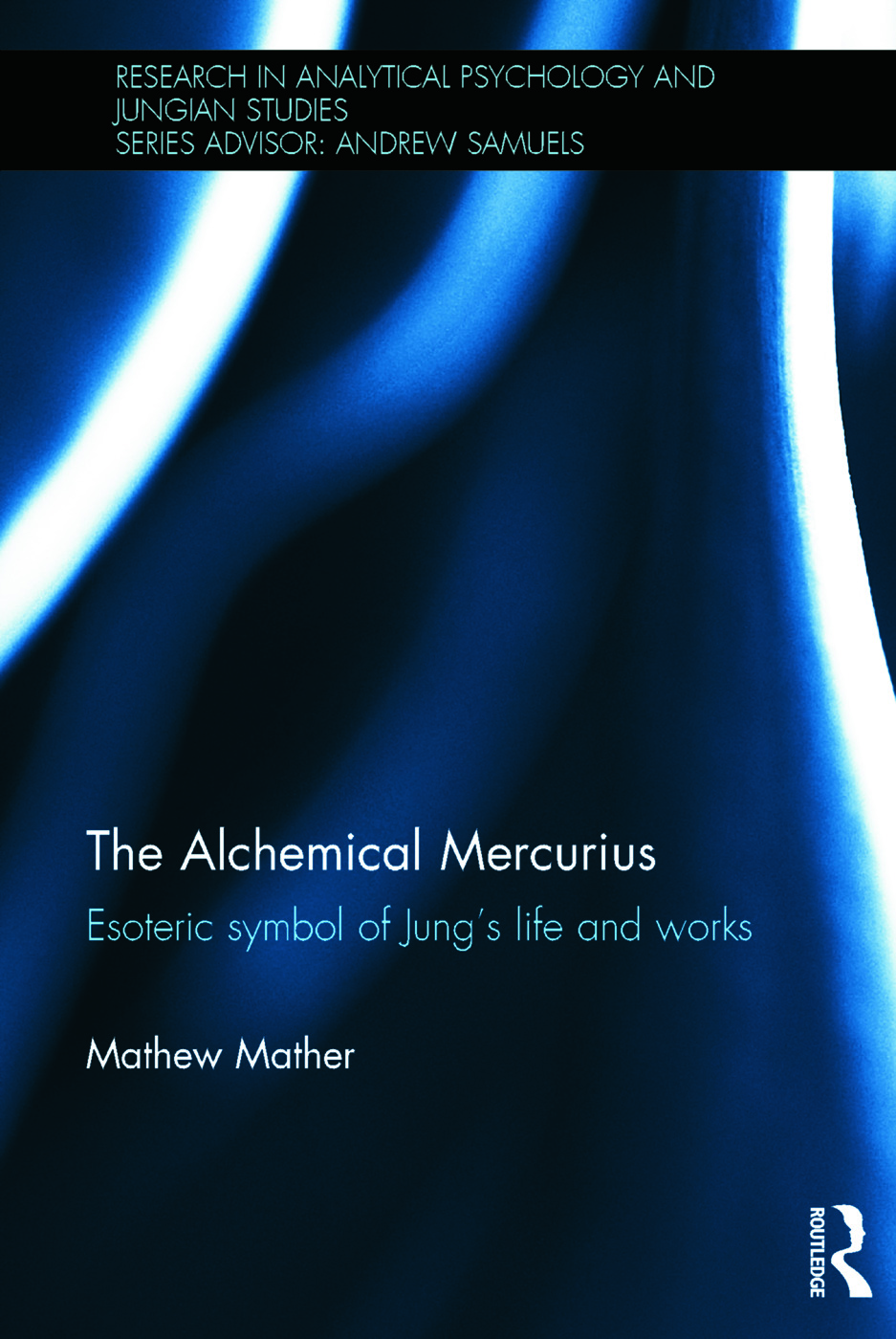 The Alchemical Mercurius: Esoteric symbol of Jung's life and works (Hardback) book cover