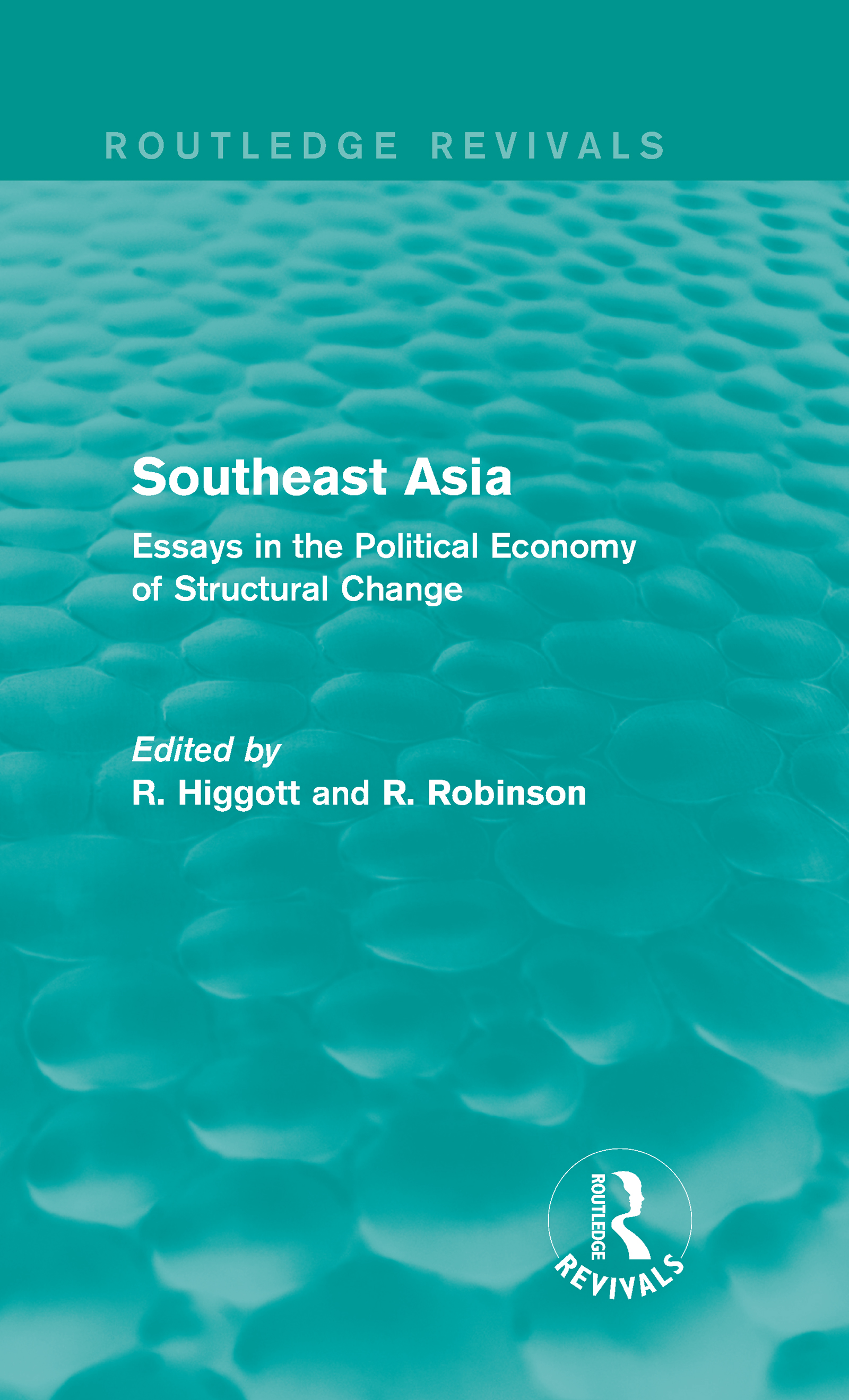 Southeast Asia (Routledge Revivals): Essays in the Political Economy of Structural Change (Hardback) book cover