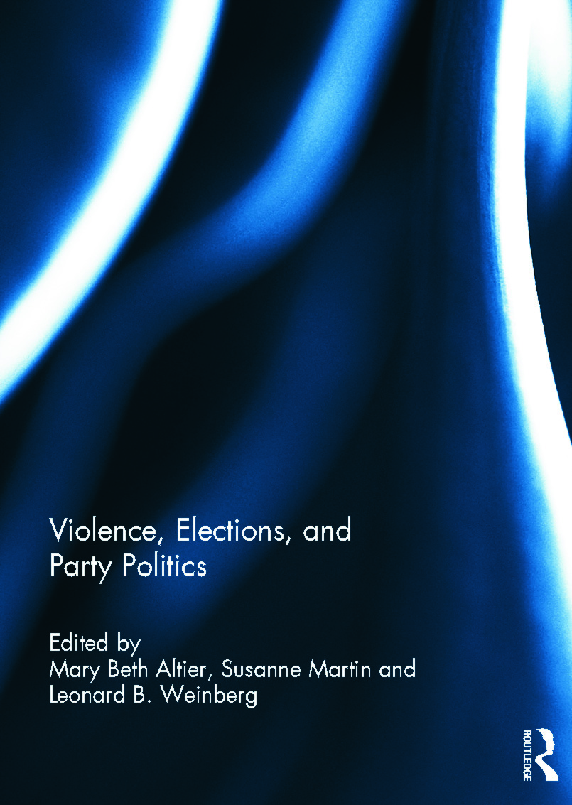 Violence, Elections, and Party Politics: 1st Edition (Hardback) book cover
