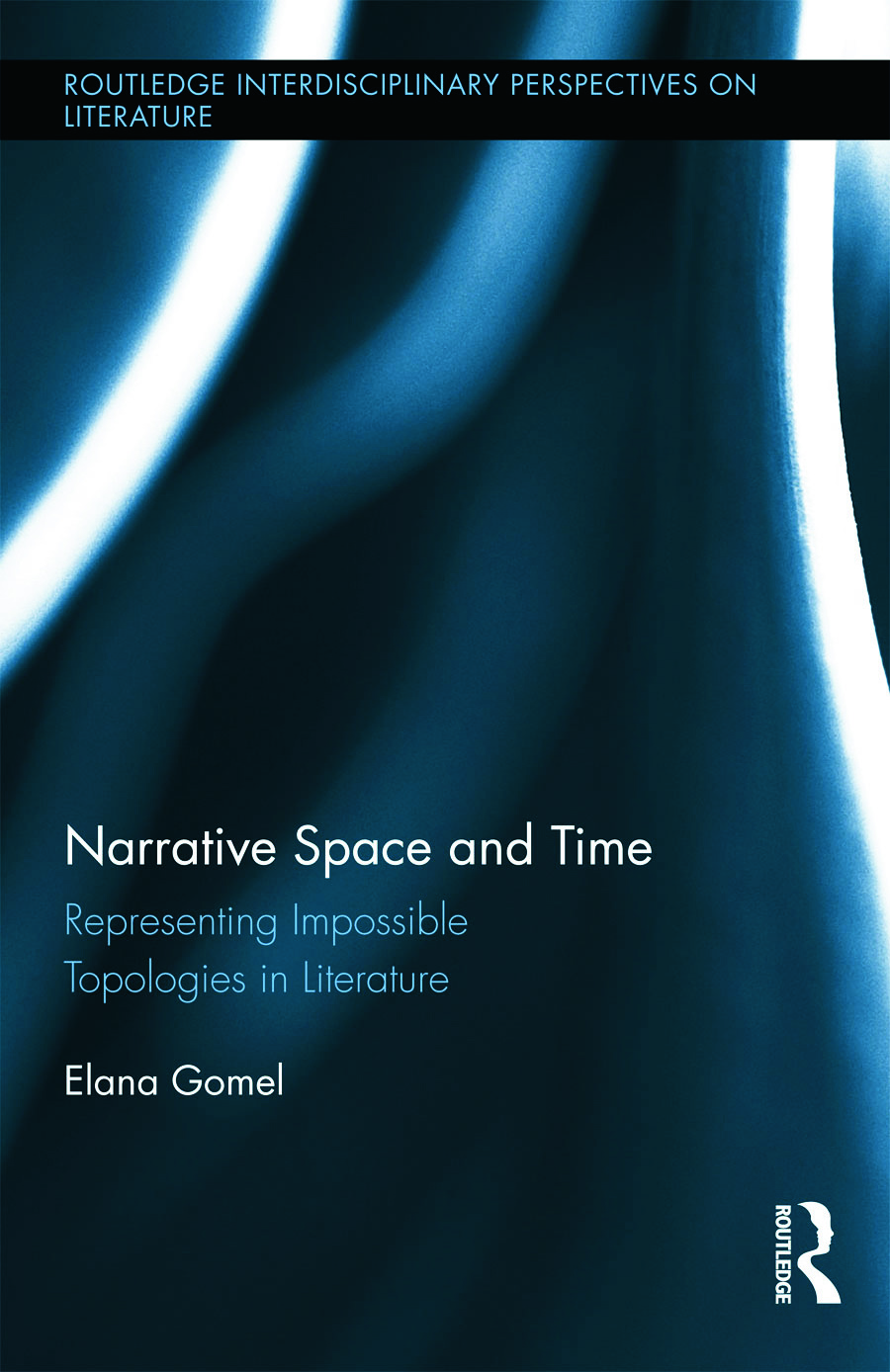 Narrative Space and Time: Representing Impossible Topologies in Literature (Hardback) book cover