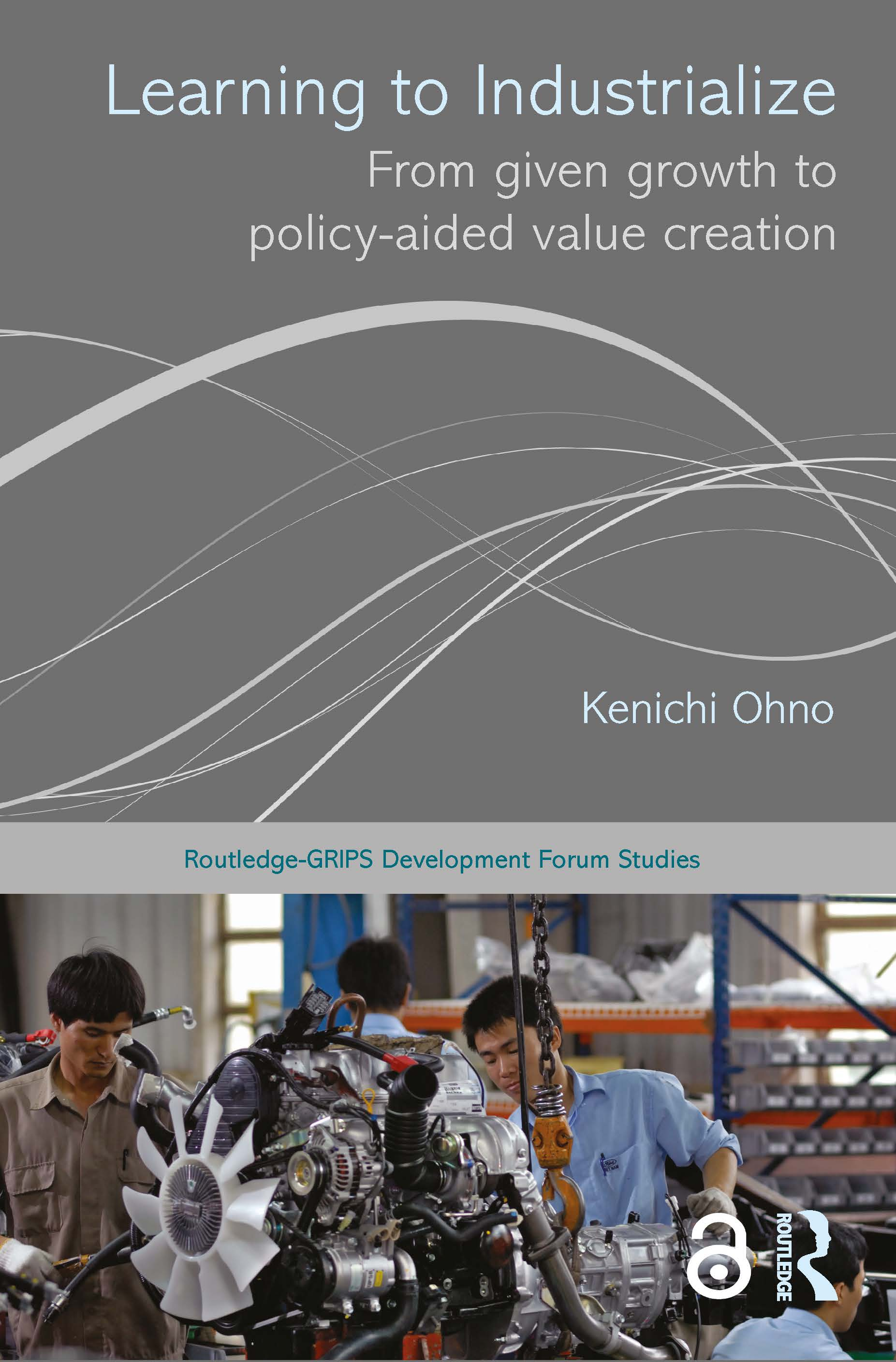 Learning to Industrialize: From Given Growth to Policy-aided Value Creation book cover