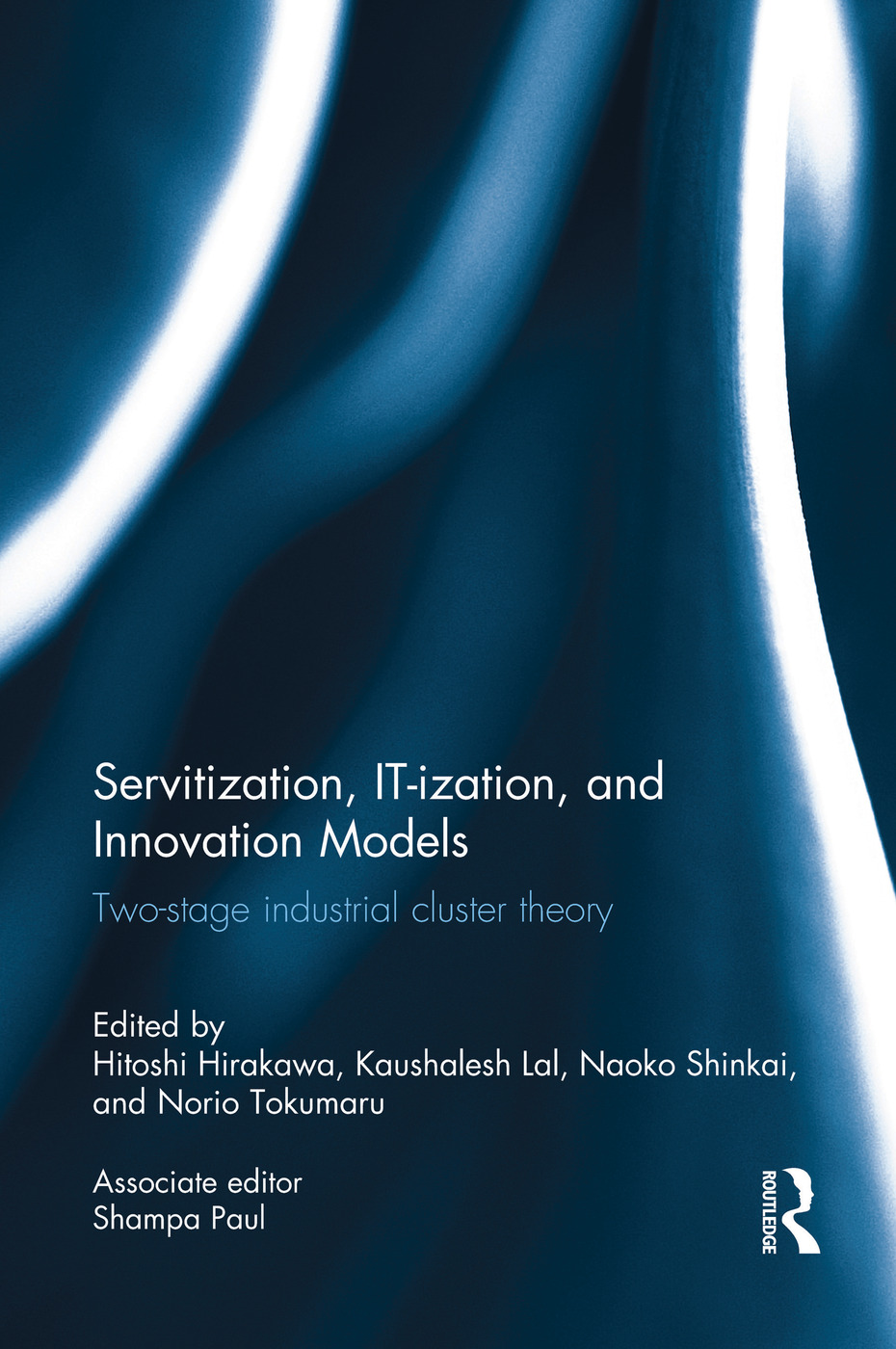 Servitization, IT-ization and Innovation Models: Two-Stage Industrial Cluster Theory book cover