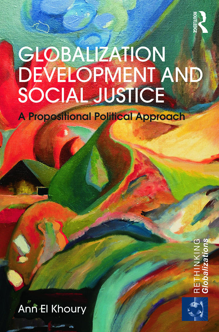 Globalization Development and Social Justice: A propositional political approach book cover