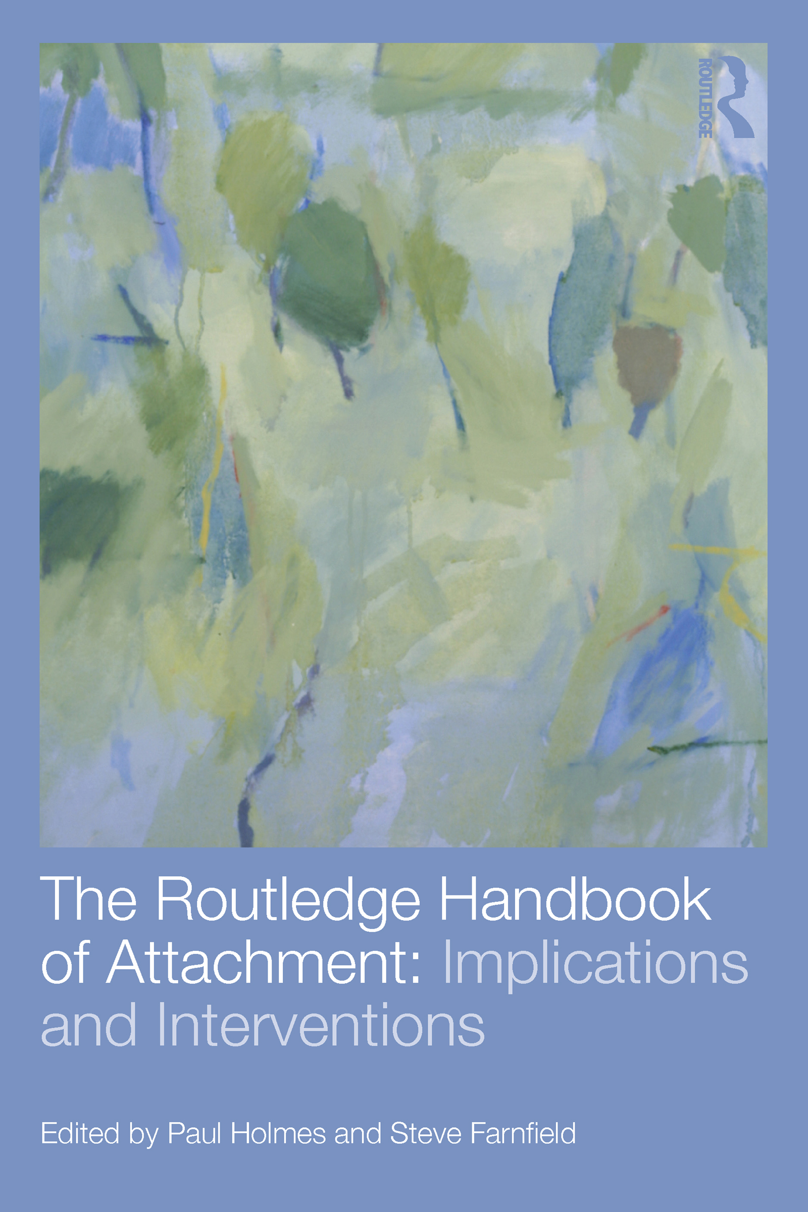 The Routledge Handbook of Attachment: Implications and Interventions (Paperback) book cover