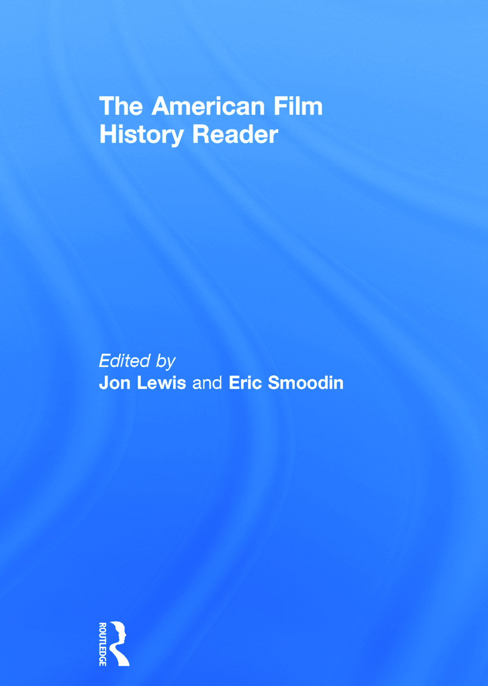 The American Film History Reader: 1st Edition (Hardback) book cover