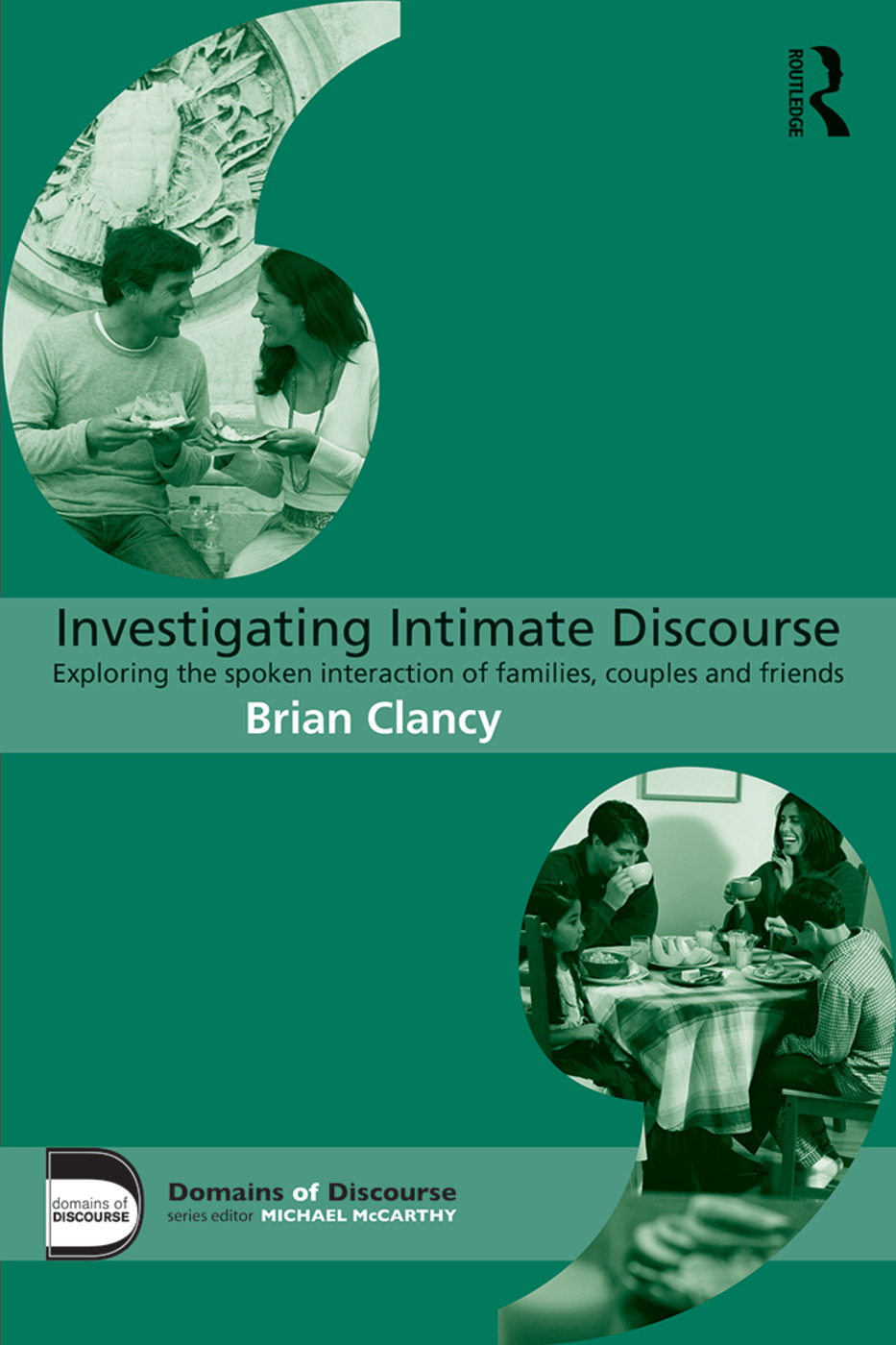 Investigating Intimate Discourse: Exploring the spoken interaction of families, couples and friends, 1st Edition (e-Book) book cover