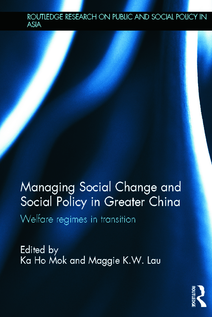 Managing Social Change and Social Policy in Greater China: Welfare Regimes in Transition book cover