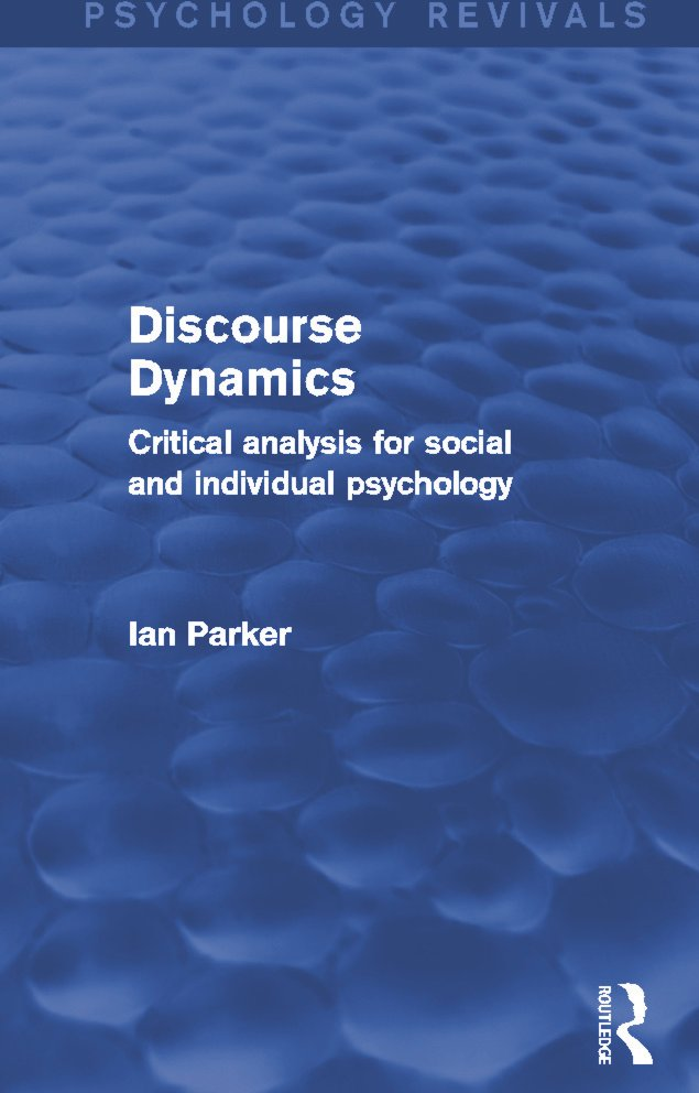 Discourse Dynamics (Psychology Revivals): Critical Analysis for Social and Individual Psychology (Hardback) book cover