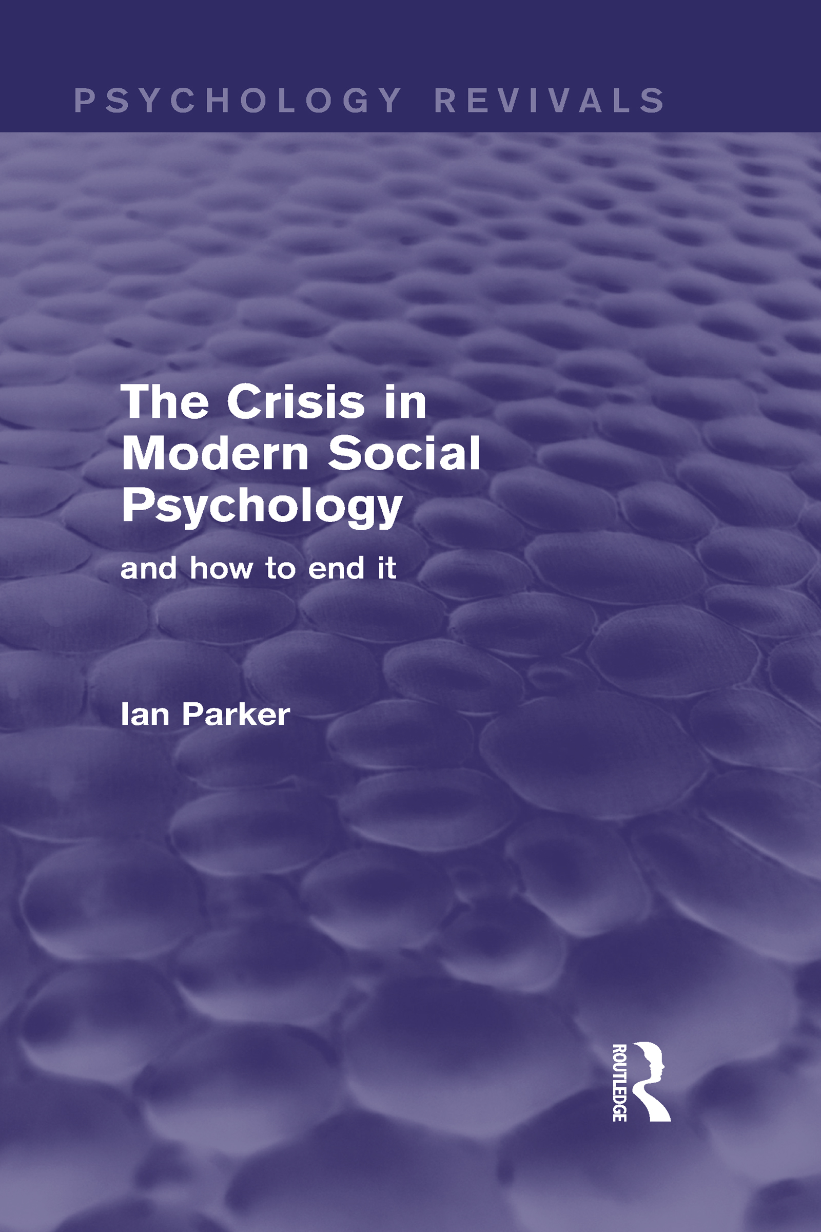 The Crisis in Modern Social Psychology (Psychology Revivals): and how to end it (Hardback) book cover