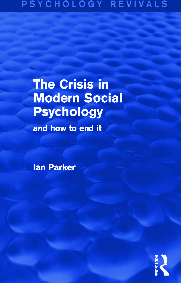 The Crisis in Modern Social Psychology: And How to End It, 1st Edition (Paperback) book cover
