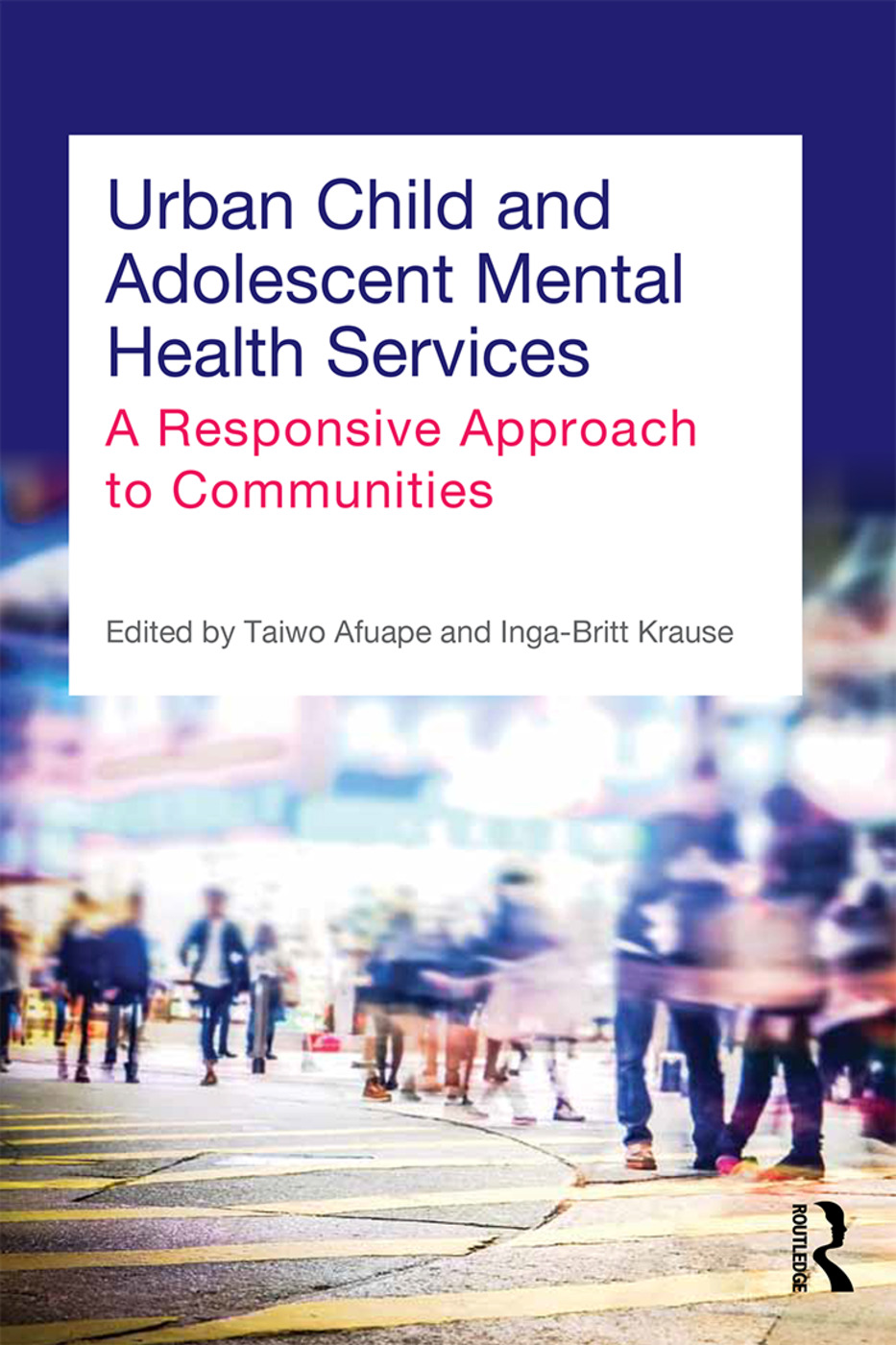 Urban Child and Adolescent Mental Health Services: A Responsive Approach to Communities, 1st Edition (Paperback) book cover